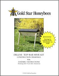 How To Build Top Bar Hive Top Bar Hive Plans For Advanced Woodworkers Gold Star Honeybees
