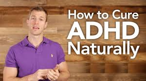 how to treat adhd naturally youtube