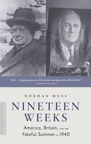 nineteen weeks america britain and the fateful summer of 1940