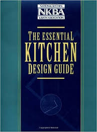 the essential kitchen design guide nkba national kitchen and