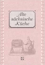 s chsische k che alte sächsische küche area 9783899961959 books