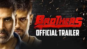 brothers official trailer akshay kumar sidharth malhotra