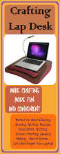 How To Make A Laptop Lap Desk by Crafting Lap Desk Make Crafting More Fun And Convenient