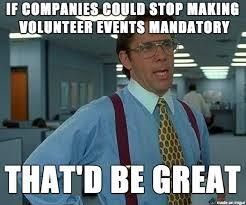 I Volunteer Meme - yes mandatory volunteering meme on imgur