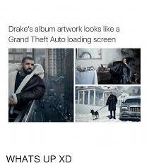 Drake New Album Meme - drake s album artwork looks like a grand theft auto loading screen