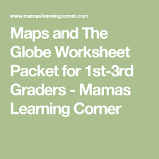 globe and maps worksheet maps and the globe worksheet packet for 1st 3rd graders