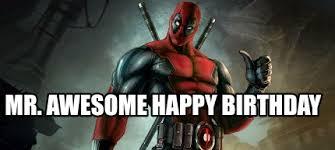 Superhero Birthday Meme - meme maker mr awesome happy birthday