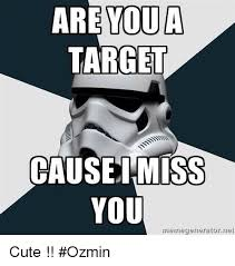 Star Wars Meme Generator - are you a target cause ihmiss you memegenerator net cute ozmin