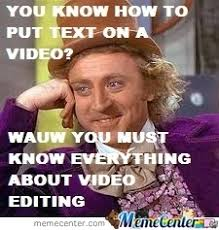 Video Meme - video editing by theolivermand meme center