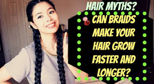 hairstyles to will increase hair growth hair myth can braids make your hair grow faster and longer
