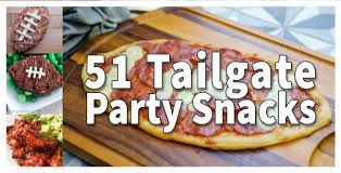Make Ahead Dinner Party - tailgate party snacks top 52 tailgating recipes for a crowd