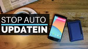 how to turn auto update on android turn auto update android how to stop automatic updates apps