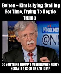 Good Idea Meme - bolton kim is lying stalling for time trying to hogtie trump do