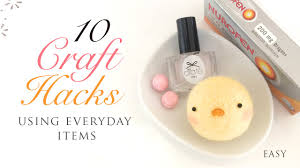 10 craft hacks using everyday items youtube