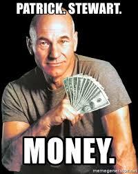 Patrick Stewart Meme Generator - patrick stewart money patrickstewartmoney meme generator
