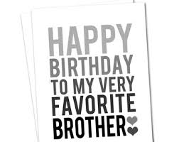 birthday to my very favorite brother greeting card for you
