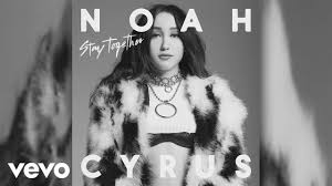 noah cyrus stay together audio youtube