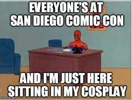 Comic Con Meme - my friend made her first ever meme to express her frustration over