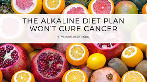 the alkaline diet plan won u0027t cure cancer or make your body less
