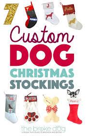 7 custom dog christmas stockings the broke dog
