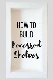 Help I Accidentally Build A Shelf Know Your Meme - how to build recessed bathroom shelves the handyman s daughter