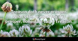 treason doth never prosper what s the reason for if it prosper
