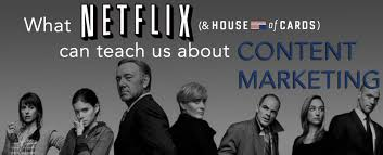 netflix what house of cards can teach us about content marketing
