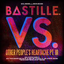 Bastille Bad Blood Bastille Vs Other People U0027s Heartache Pt Iii Lyrics And
