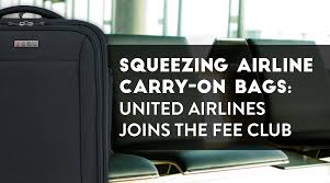 united airlines baggage charges ecbc blog squeezing airline carry on bags united airlines joins