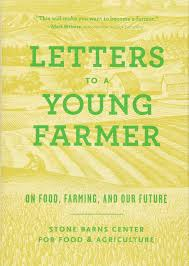 letters to a young farmer on food farming and our future stone