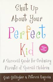 shut up about your perfect kid a survival guide for ordinary