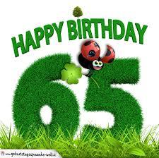 geburtstagssprüche 65 65 geburtstag als graszahl happy birthday geburtstagssprüche welt