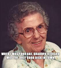grandpa richard was a good dick meme on imgur