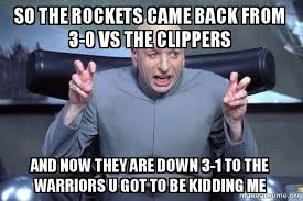 Clippers Meme - so the rockets came back from 3 0 vs the clippers and now they are