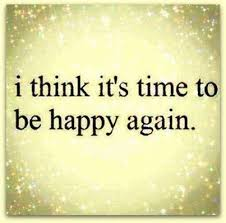 inspiring quotes about time to be happy again pictures