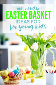 easter 2017 ideas easter basket ideas for young kids non candy easter basket ideas
