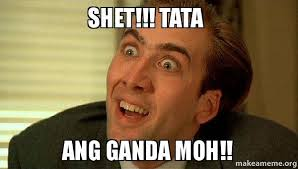 Tata Meme - shet tata ang ganda moh make a meme
