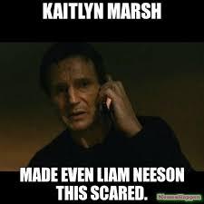 Liam Neeson Meme - kaitlyn marsh made even liam neeson this scared meme taken
