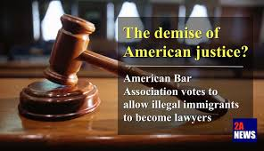 american bar association votes to allow illegal immigrants to