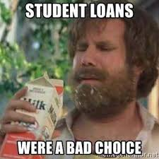 Ron Burgundy Meme - student loans were a bad choice anchorman the legend of ron