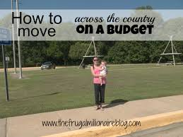 how to move across the country on a budget the frugal millionaire