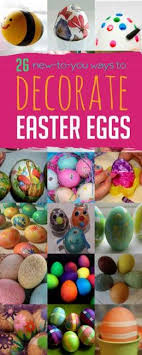 easter eggs decoration 26 new ways to decorate those easter eggs