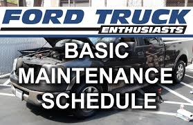 ford truck maintenance schedule ford f 150 basic maintenance on your truck