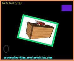 lee valley toy box plans 191246 woodworking plans and projects