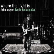 where the light is where the light is john mayer live in los angeles by john mayer on