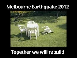 Melbourne Earthquake Meme - 2012 demand quality ask for ing