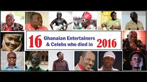 dead musicians and actors 2016 16 ghanaian entertainers and celebs who died in 2016 youtube