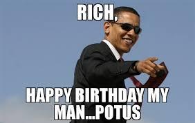 My Man Meme - rich happy birthday my man potus meme cool obama 70376 page 2