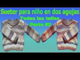 sueter tejido a dos agujas youtube sueter jersey para niños tejido en dos agujas todas las tallas parte