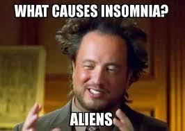 Insomnia Meme - what causes insomnia meme xyz